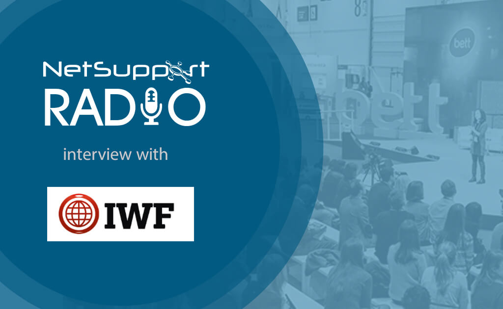 Partnerships is crucial to eSafety, the IWF tells NetSupport Radio