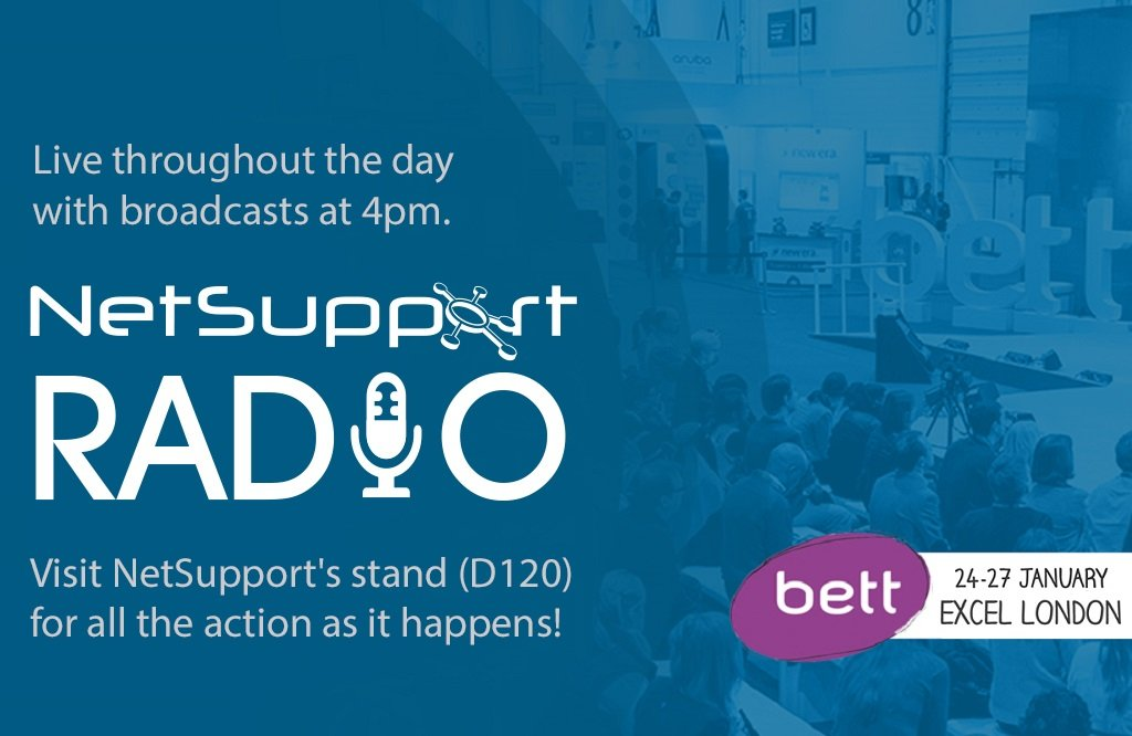 Listen live to Bett 2018 on NetSupport Radio