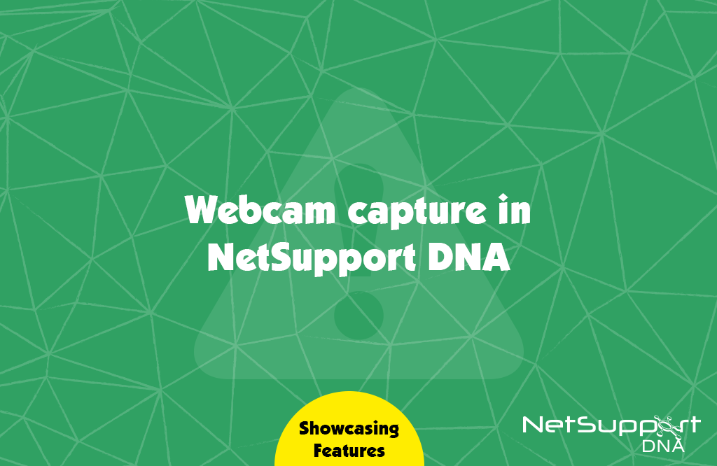 The facts about webcam capture in NetSupport DNA