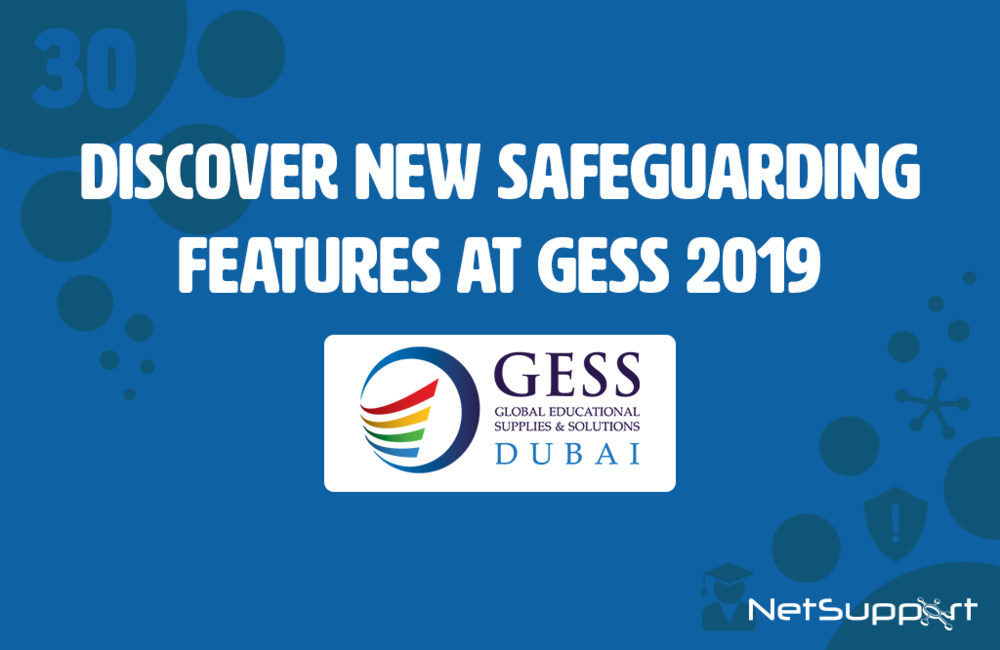Discover new safeguarding features at GESS 2019