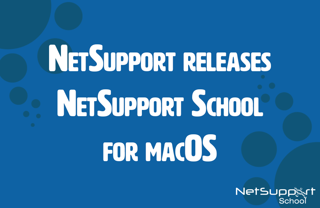 NetSupport releases NetSupport School for macOS