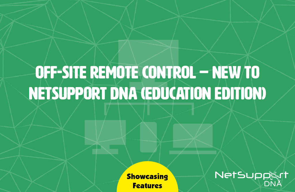 Off-site remote control with NetSupport DNA!