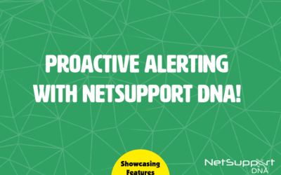 Proactive alerting with NetSupport DNA!