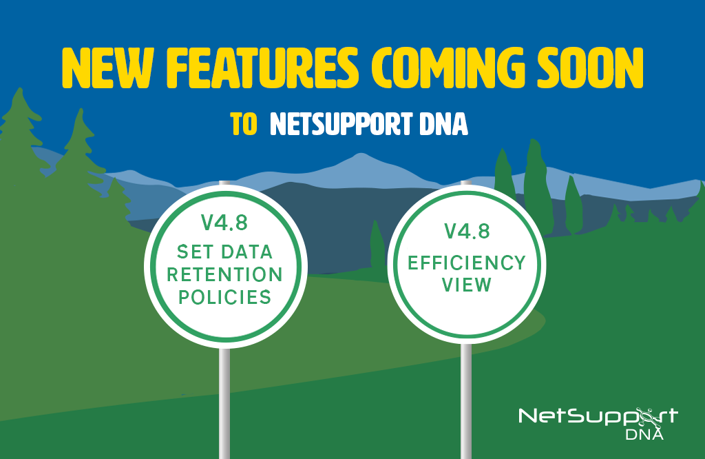 New NetSupport DNA features coming soon…