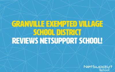 Granville Exempted Village School District reviews NetSupport School…