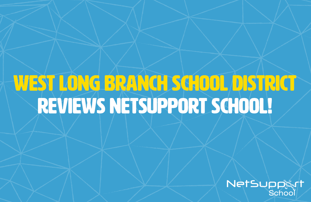 West Long Branch School District reviews NetSupport School!