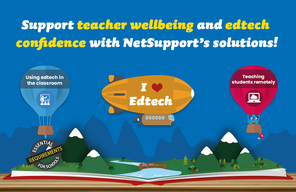 Support teacher wellbeing and edtech confidence with NetSupport's solutions!