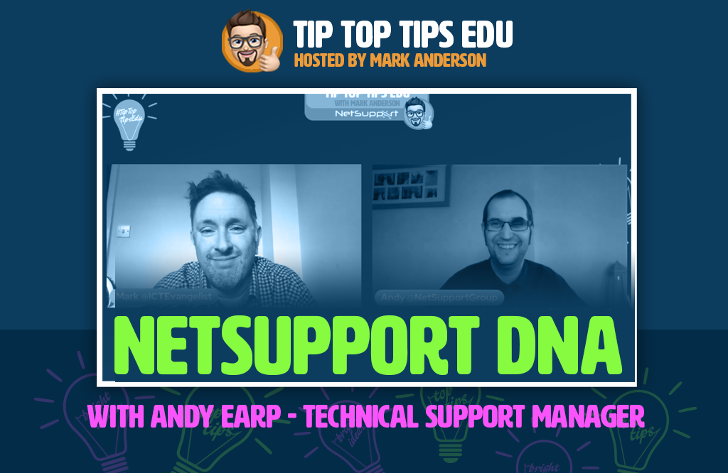 Learn more about NetSupport DNA on #TipTopTipsEdu podcast