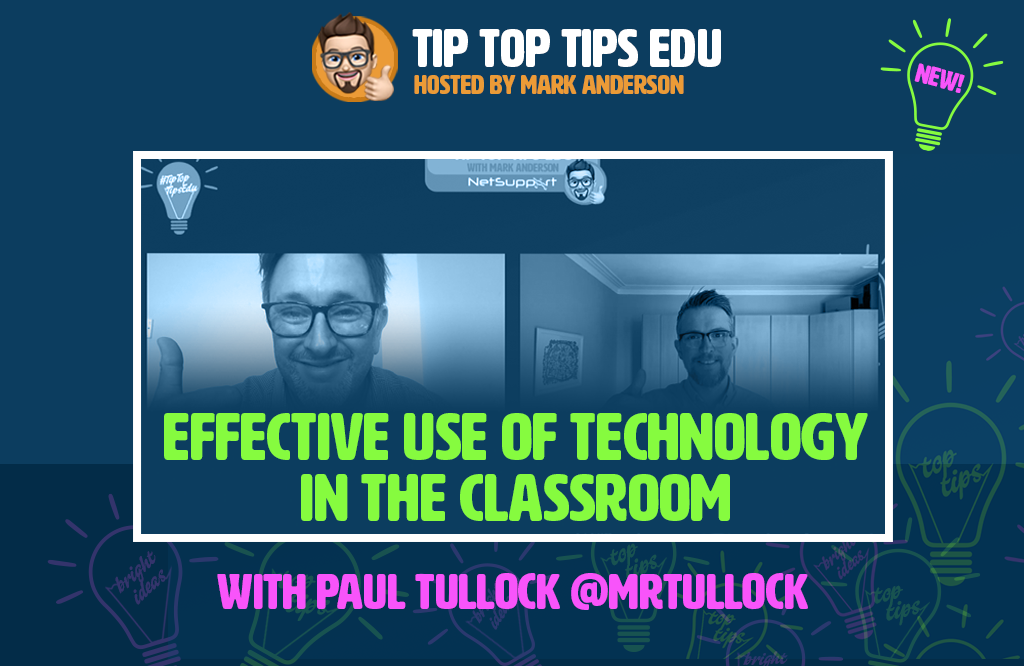 Check out #TipTopTipsEdu with Paul Tullock!