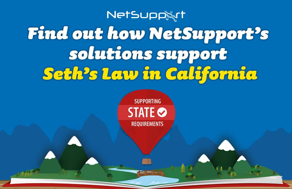 """Find out how NetSupport's solutions help with """"Seth's Law"""" in California"""