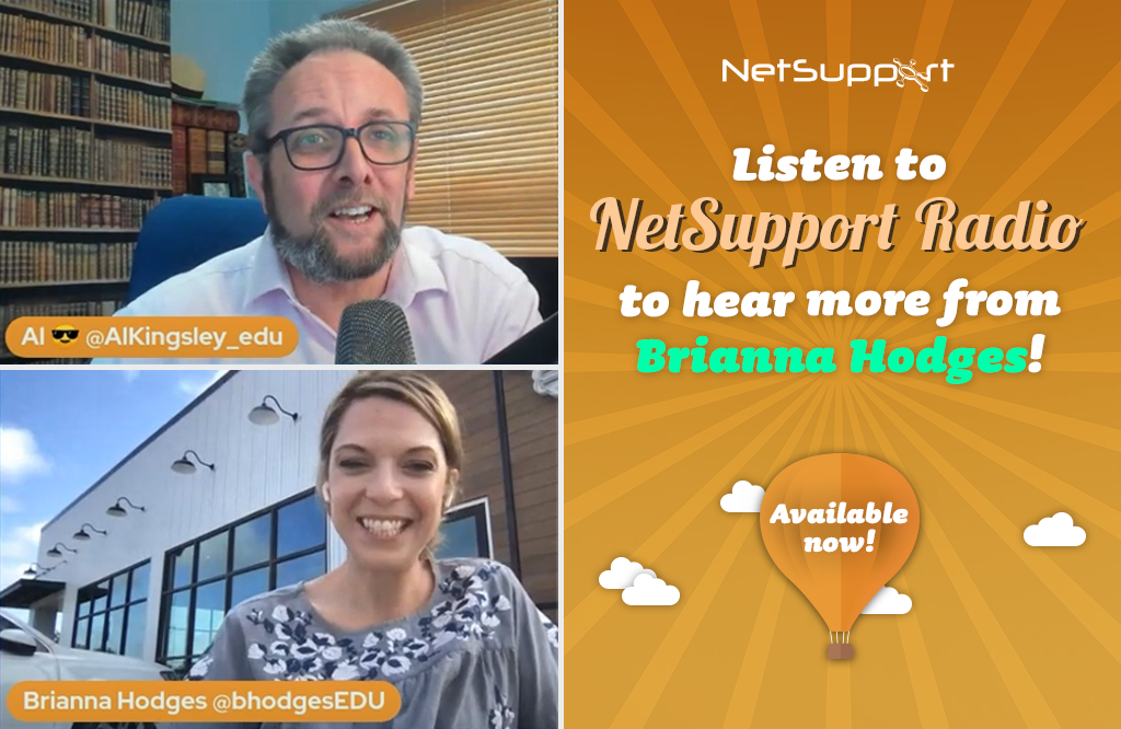 Listen to NetSupport Radio to hear more from Brianna Hodges!