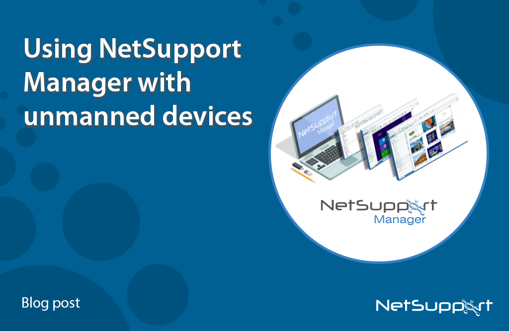 Using NetSupport Manager with unmanned devices