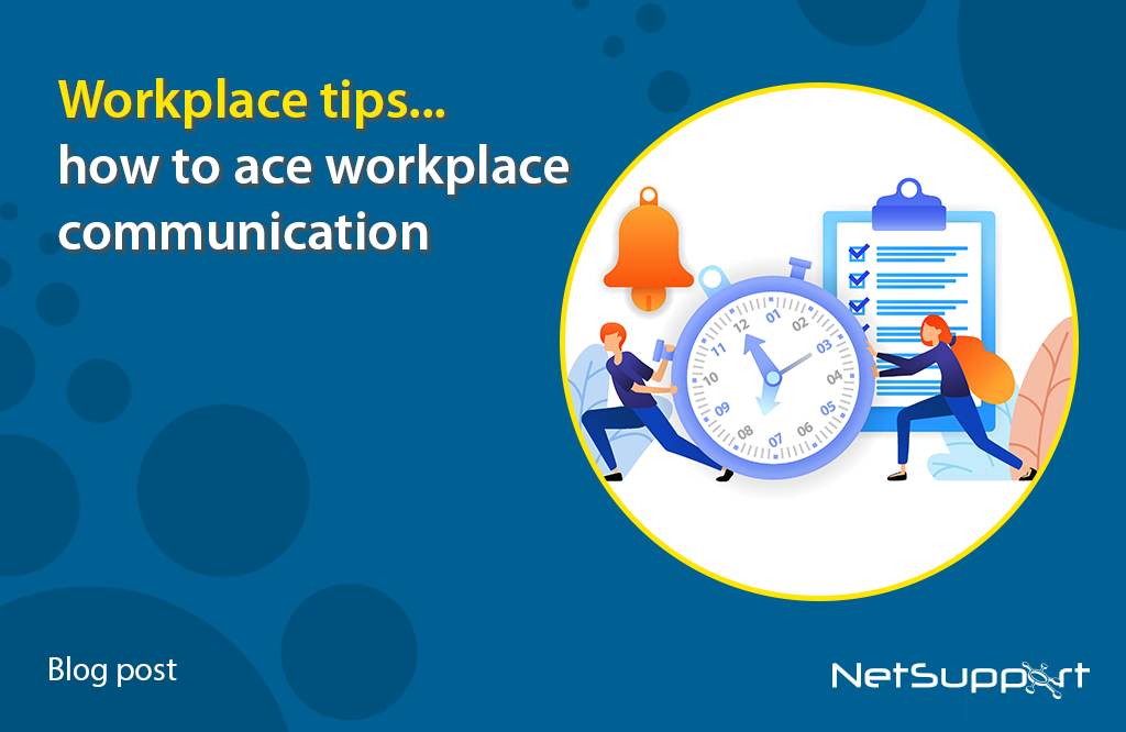 Workplace tips… how to ace workplace communication