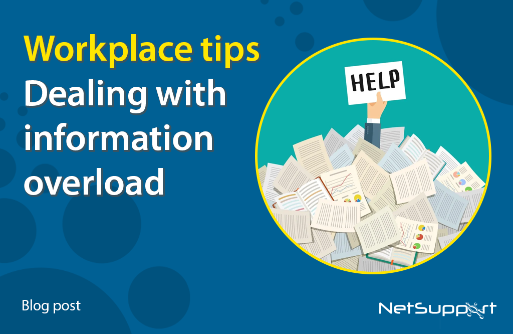Workplace tips… dealing with information overload